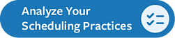 analyze_your_scheduling_practices_blue_cta